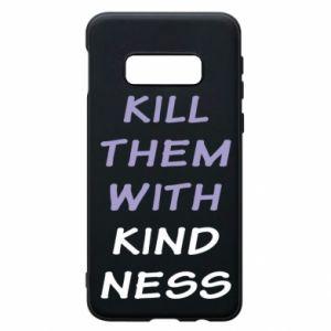 Etui na Samsung S10e Kill them with kindness