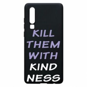Etui na Huawei P30 Kill them with kindness