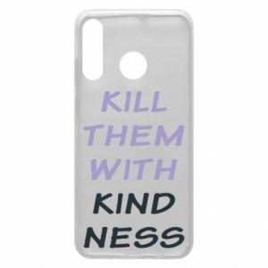 Etui na Huawei P30 Lite Kill them with kindness