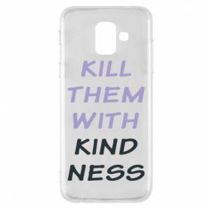 Etui na Samsung A6 2018 Kill them with kindness