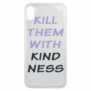 Etui na iPhone Xs Max Kill them with kindness