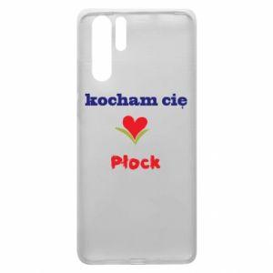 Huawei P30 Pro Case I love you Plock