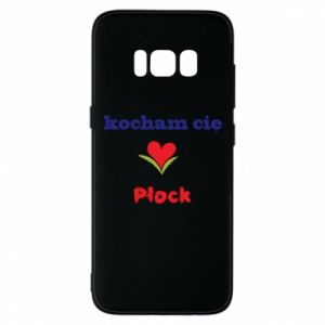 Phone case for Samsung S8 I love you Plock