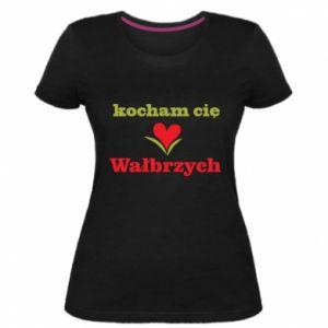 Damska premium koszulka Kocham cię Wałbrzych - PrintSalon