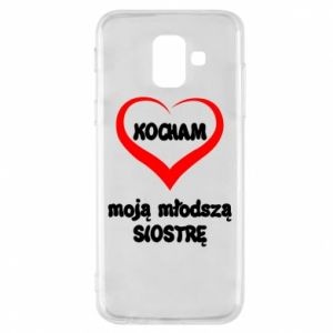 Samsung A6 2018 Case I love my younger sister