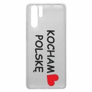 Huawei P30 Pro Case I love Poland