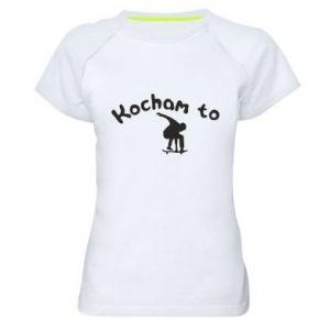 Damska koszulka sportowa Kocham to - PrintSalon