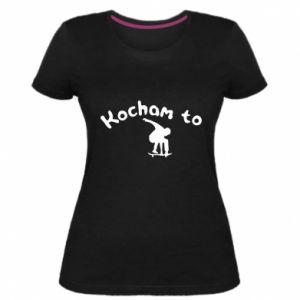 Damska premium koszulka Kocham to - PrintSalon