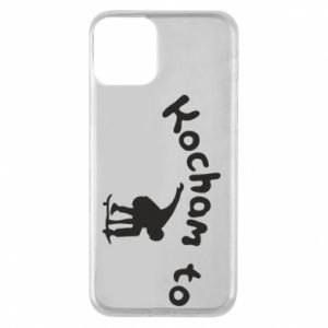 Phone case for iPhone 11 I love it