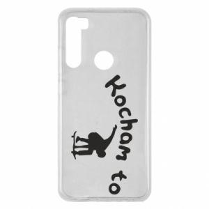Xiaomi Redmi Note 8 Case I love it
