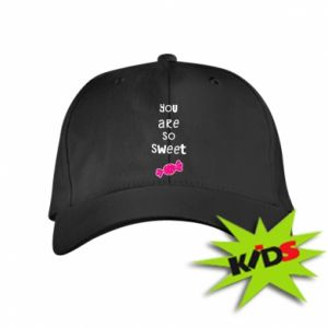 Kids' cap You are so sweet - PrintSalon