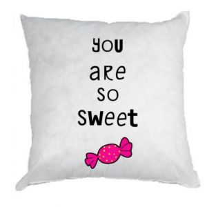 Pillow You are so sweet - PrintSalon