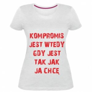 Women's premium t-shirt Compromising... - PrintSalon