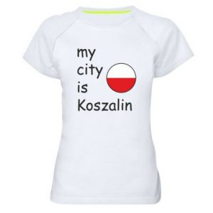 Women's sports t-shirt My city is Koszalin