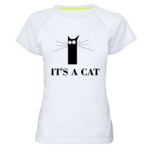 Women's sports t-shirt It's a cat