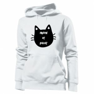 Women's hoodies Meow or never