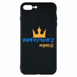 Etui na iPhone 7 Plus Królewicz mamusi