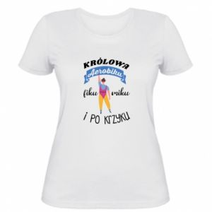 Women's t-shirt The Queen of aerobics