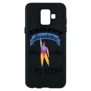 Phone case for Samsung A6 2018 The Queen of aerobics
