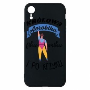 Phone case for iPhone XR The Queen of aerobics