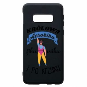 Phone case for Samsung S10e The Queen of aerobics