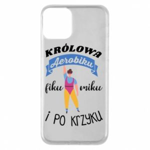 Phone case for iPhone 11 The Queen of aerobics