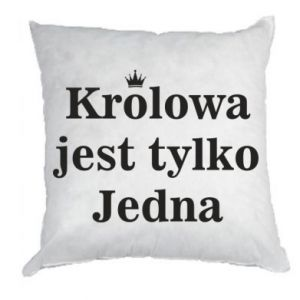 Pillow There is only one queen