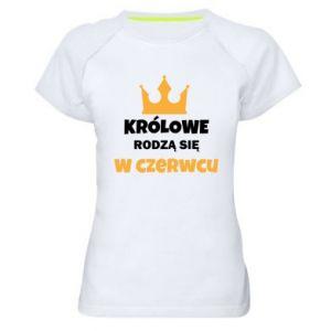 Damska koszulka sportowa Królowe rodzą się w czerwcu