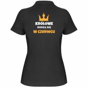 Damska koszulka polo Królowe rodzą się w czerwcu