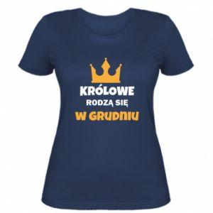 Damska koszulka Królowe rodzą się w grudniu