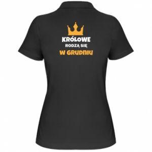 Damska koszulka polo Królowe rodzą się w grudniu
