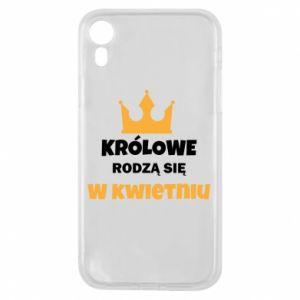 Etui na iPhone XR Królowe rodzą się w kwietniu