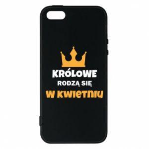 Etui na iPhone 5/5S/SE Królowe rodzą się w kwietniu