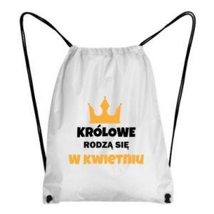 Plecak-worek Królowe rodzą się w kwietniu