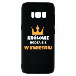 Etui na Samsung S8 Królowe rodzą się w kwietniu