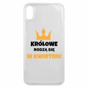 Etui na iPhone Xs Max Królowe rodzą się w kwietniu