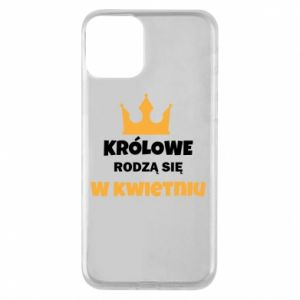Etui na iPhone 11 Królowe rodzą się w kwietniu