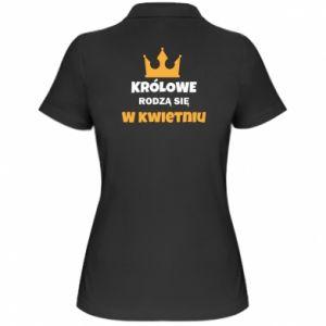 Damska koszulka polo Królowe rodzą się w kwietniu