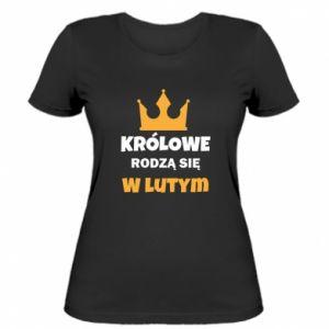 Damska koszulka Królowe rodzą się w lutym