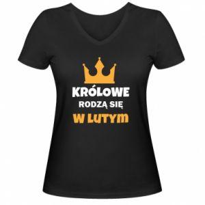 Damska koszulka V-neck Królowe rodzą się w lutym