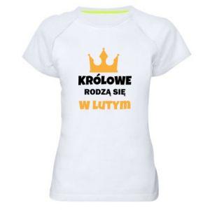 Damska koszulka sportowa Królowe rodzą się w lutym