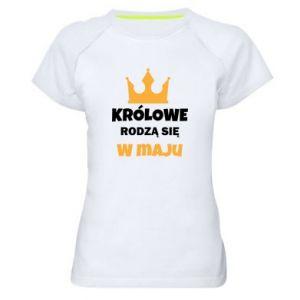 Damska koszulka sportowa Królowe rodzą się w maju