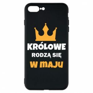 Etui na iPhone 7 Plus Królowe rodzą się w maju