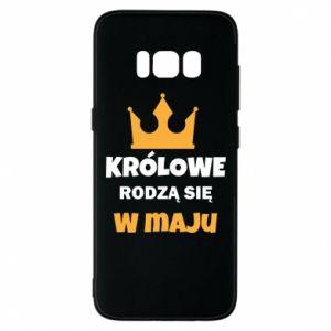 Etui na Samsung S8 Królowe rodzą się w maju