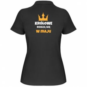 Damska koszulka polo Królowe rodzą się w maju