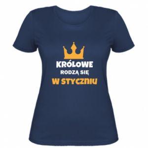 Damska koszulka Królowe rodzą się w styczniu