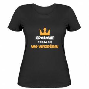 Damska koszulka Królowe rodzą się we wrześniu