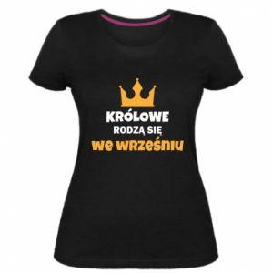 Damska premium koszulka Królowe rodzą się we wrześniu