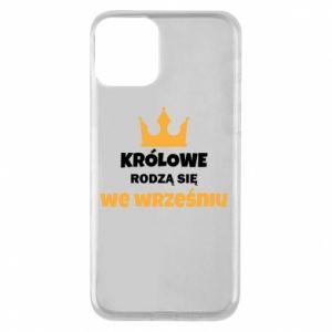 Etui na iPhone 11 Królowe rodzą się we wrześniu