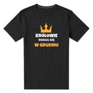 Męska premium koszulka Królowie rodzą się w grudniu